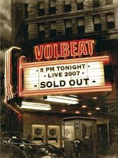 Volbeat: Live - Sold Out! 2007