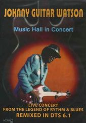 "Johnny ""Guitar"" Watson - Music Hall In Concert"
