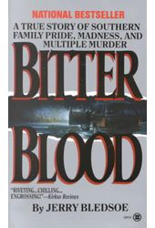 Bitter Blood: A True Story of Southern Family