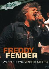 Freddy Fender: In Concert - Wasted Days & Wasted