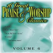 16 Great Praise & Worship Classics, Volume 6