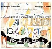 Quartet Is a Quartet Is a Quartet [Bonus Tracks]