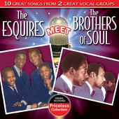 The Esquires Meet The Brothers of Soul