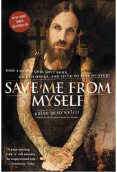 Save Me from Myself: How I Found God, Quit Korn,