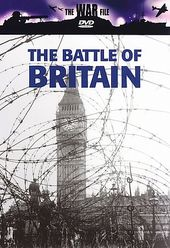 The War File - The Battle Of Britain