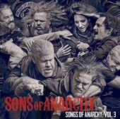 Sons of Anarchy: Songs of Anarchy, Volume 3