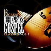 16 Great Bluegrass Classics, Volume 1