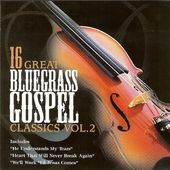 16 Great Bluegrass Gospel Classics, Volume 2