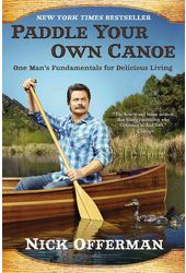 Paddle Your Own Canoe: One Man's Fundamentals for
