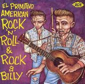 El Primitivo: American Rock 'N' Roll & Rockabilly