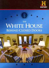 History Channel: The White House: Behind Closed