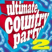 Ultimate Country Party, Volume 2