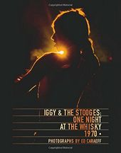 Iggy & the Stooges - One Night at the Whisky 1970