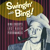 Swingin' With Bing: Lost Radio Sessions (3-CD)