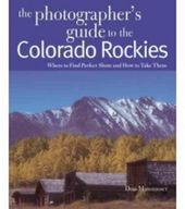 Photographer's Guide to the Colorado Rockies: