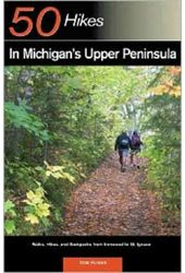 50 Hikes in Michigan's Upper Peninsula: Walks,