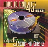 Hard to Find 45's on CD, Volume 5: 60's Pop