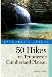 50 Hikes on Tennessee's Cumberland Plateau:
