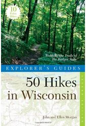 50 Hikes in Wisconsin: Trekking the Trails of the