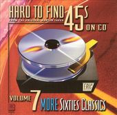 Hard to Find 45s on CD, Volume 7: 60's Classics