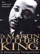 Dr. Martin Luther King, Jr. - A Historical