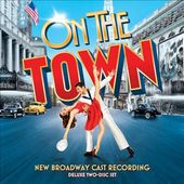 On the Town [New Broadway Cast Recording] (2-CD)