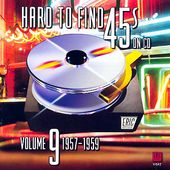 Hard to Find 45's on CD, Volume 9: 1957-1959