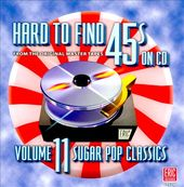 Hard to Find 45s on CD, Volume 11: Sugar Pop
