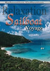 Relaxation - Sailboat Voyage