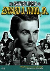 Ed Wood - The Haunted World of Edward D. Wood, Jr.