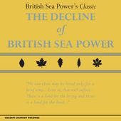 The Decline of British Sea Power [Deluxe Edition]