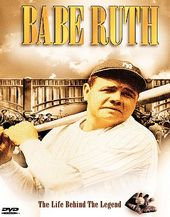 Baseball - Babe Ruth: The Life Behind the Legend