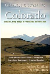 Backroads & Byways of Colorado: Drives, Day Trips