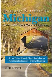 Backroads & Byways of Michigan: Drives, Day Trips