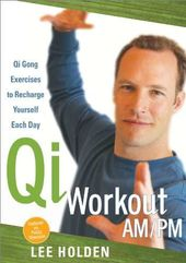 Lee Holden: Qi Workout AM / PM