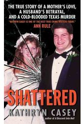 Shattered: The True Story of a Mother's Love, A