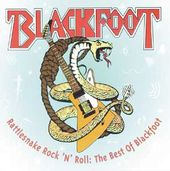 Rattlesnake 'N' Roll: The Best of Blackfoot