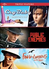 Cry-Baby / Public Enemies / Fear and Loathing in