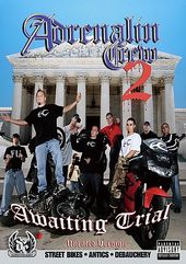 Adrenalin Crew 2: Awaiting Trial