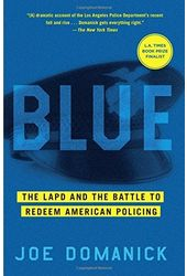 Blue: The LAPD and the Battle to Redeem American