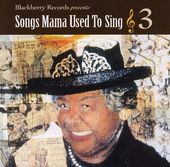 Songs Mama Used to Sing, Volume 3 (Live)