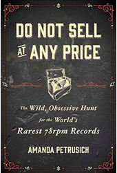 Do Not Sell at Any Price: The Wild, Obsessive