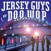 Jersey Guys of Doo Wop