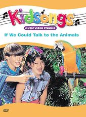 Kidsongs - If We Could Talk to the Animals