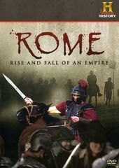 History Channel: Rome - Rise and Fall of an
