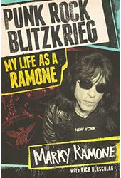The Ramones - Punk Rock Blitzkrieg: My Life as a