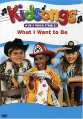 Kidsongs - What I Want to Be