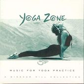 Yoga Zone: Music for Yoga Practice