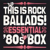 This Is Rock Ballads: Essential '80s (2-CD)