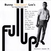 "Full Up: Bunny ""Striker"" Lee's Early Reggae"